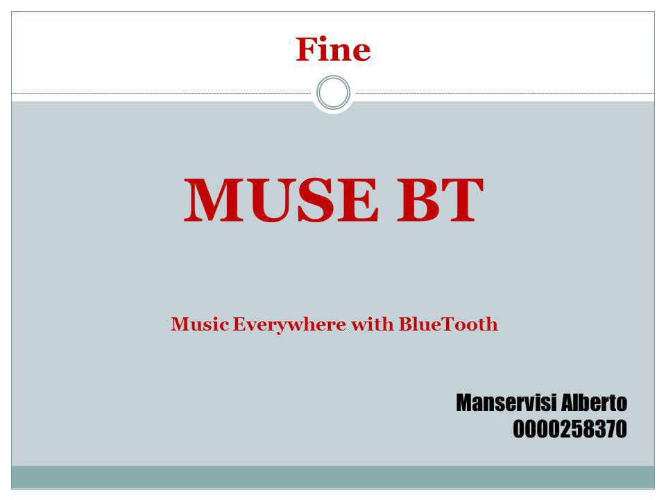 Fine MUSE BT Manservisi Alberto 0000258370 Music Everywhere with BlueTooth
