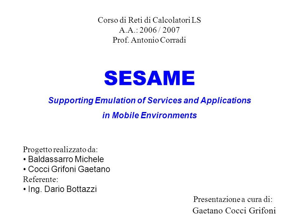 Outline Tecniche di simulazione e tecniche di emulazione nelle reti ad hoc Strumenti esistenti SESAME –Server Test Conclusioni