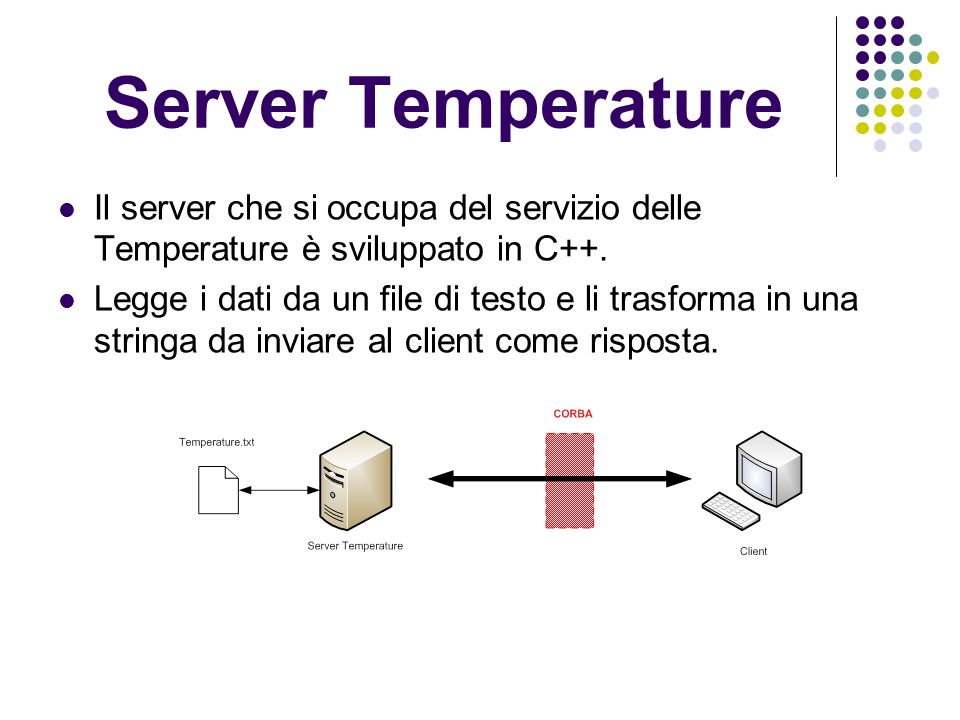 Server Meteo I Server Meteo, sviluppati in Java, forniscono informazioni sulle previsioni meteo di una specifica regione italiana.