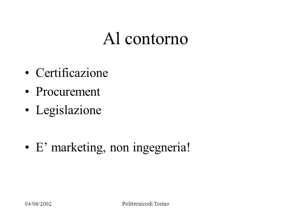04/06/2002Politecnicodi Torino Come è stato Mainframe device IP IT dept Tempi e metodi PC
