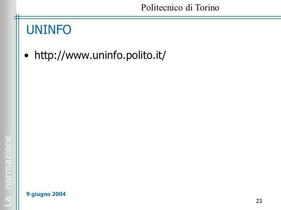 La normazione Politecnico di Torino 23 9 giugno 2004 UNINFO http://www.uninfo.polito.it/