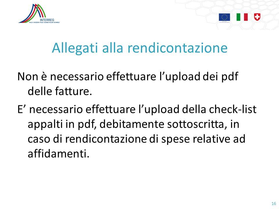 Allegati alla rendicontazione Non è necessario effettuare lupload dei pdf delle fatture. E necessario effettuare lupload della check-list appalti in p