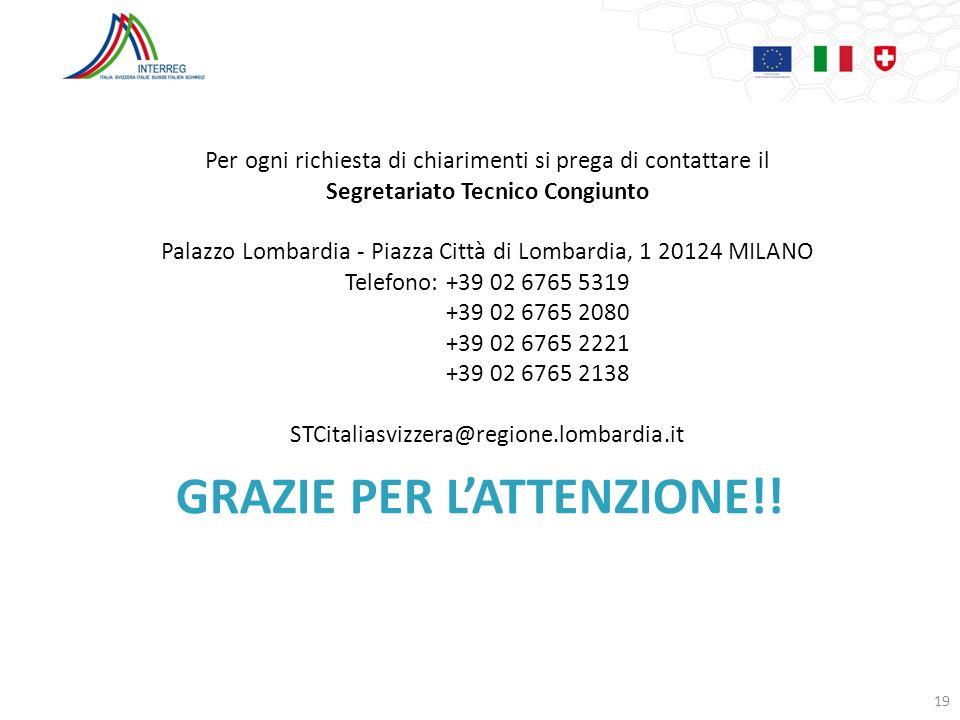 GRAZIE PER LATTENZIONE!! Per ogni richiesta di chiarimenti si prega di contattare il Segretariato Tecnico Congiunto Palazzo Lombardia - Piazza Città d
