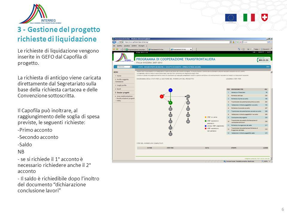 3 - Gestione del progetto richieste di liquidazione Le richieste di liquidazione vengono inserite in GEFO dal Capofila di progetto. La richiesta di an
