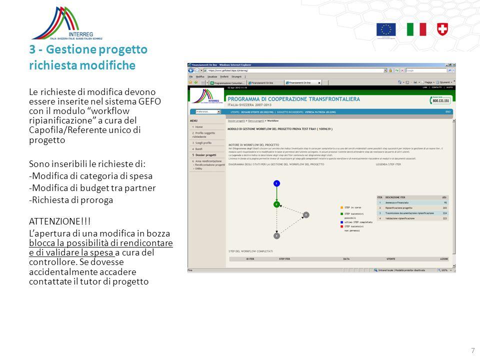 3 - Gestione progetto richiesta modifiche Le richieste di modifica devono essere inserite nel sistema GEFO con il modulo workflow ripianificazione a c