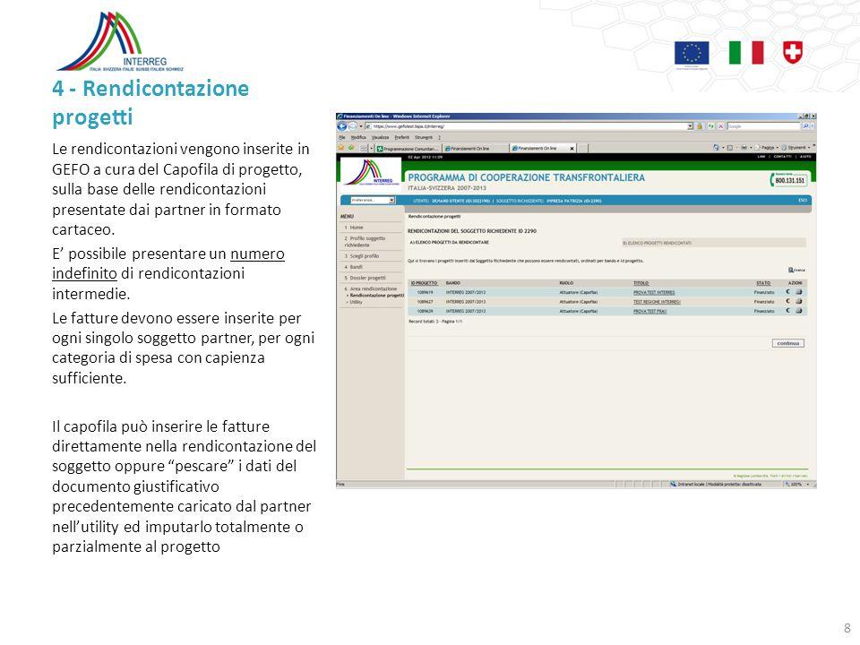 4 - Rendicontazione progetti Le rendicontazioni vengono inserite in GEFO a cura del Capofila di progetto, sulla base delle rendicontazioni presentate