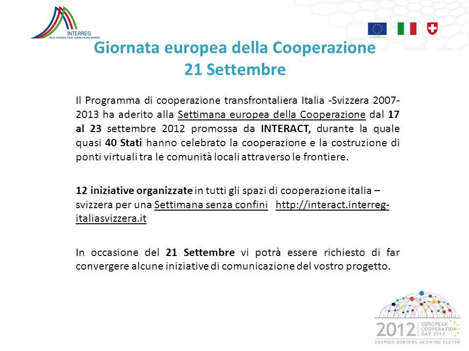Giornata europea della Cooperazione 21 Settembre Il Programma di cooperazione transfrontaliera Italia -Svizzera 2007- 2013 ha aderito alla Settimana e