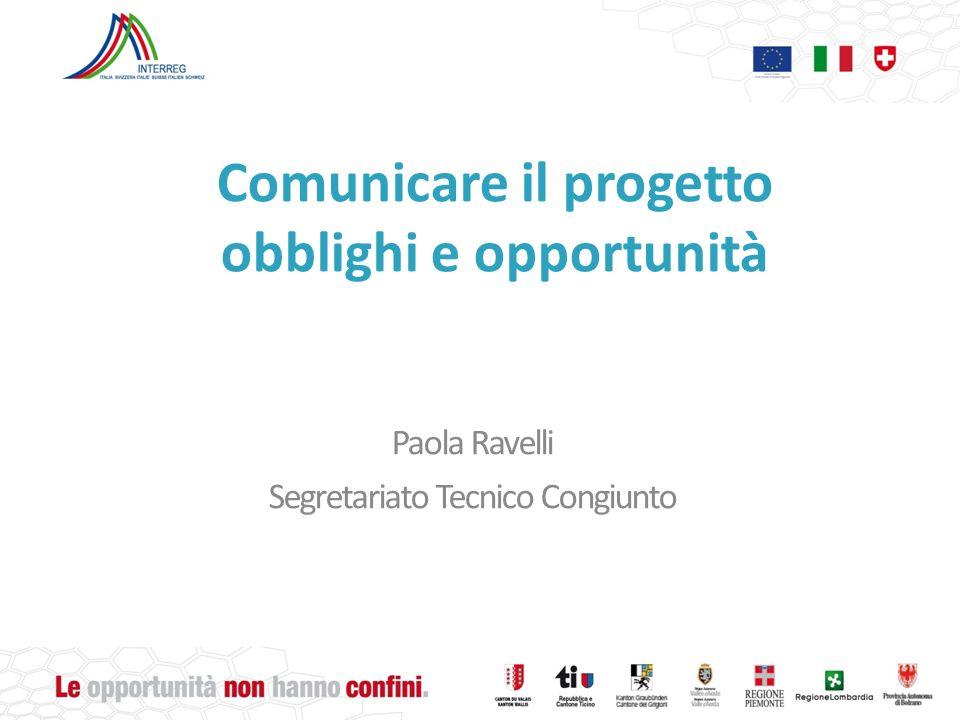 Comunicare il progetto obblighi e opportunità Paola Ravelli Segretariato Tecnico Congiunto