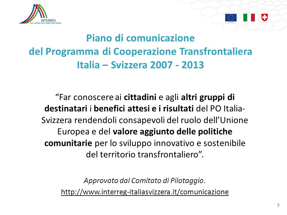 Piano di comunicazione del Programma di Cooperazione Transfrontaliera Italia – Svizzera 2007 - 2013 Far conoscere ai cittadini e agli altri gruppi di