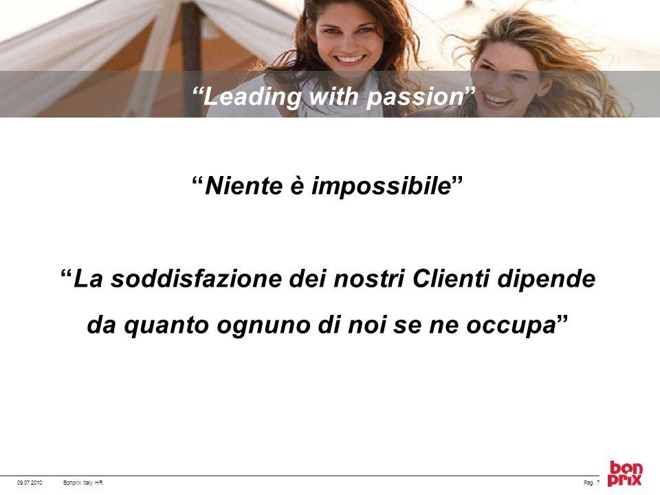 Niente è impossibile La soddisfazione dei nostri Clienti dipende da quanto ognuno di noi se ne occupa 09.07.2010Pag. 7Bonprix Italy HR Leading with pa