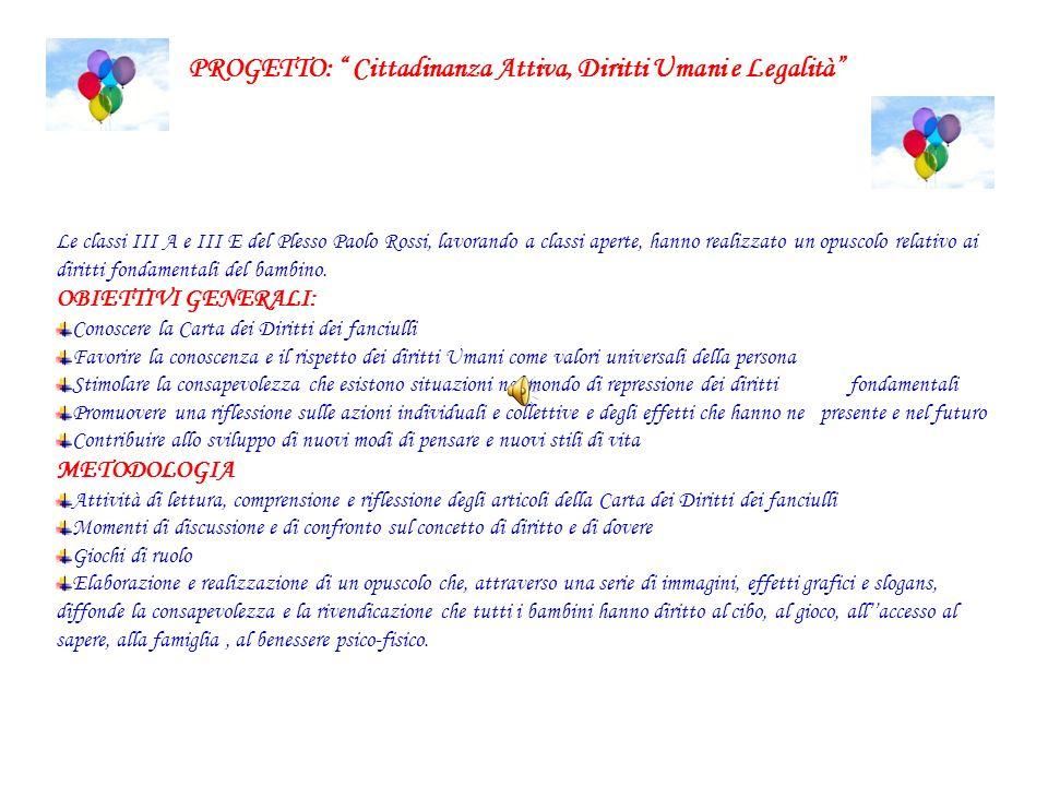 Progetto:Cittadinanza Attiva, Diritti Umani e Legalità Classi coinvolte III A e III E In.: Iavagnilio- Pallante- Nerone- Baldassarre Anno scolastico 2007/2008