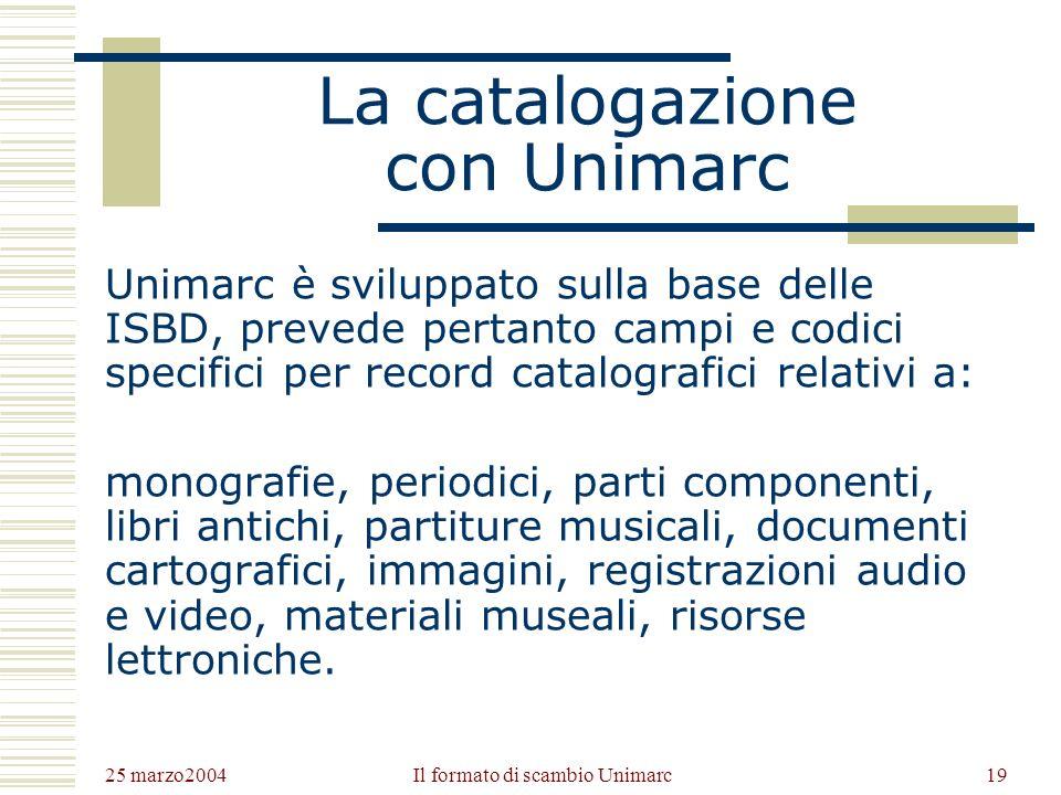 25 marzo2004 Il formato di scambio Unimarc18 Evoluzione di Unimarc Negli anni 90 si moltiplicano i progetti europei per la conversione in Unimarc dai Marc nazionali.
