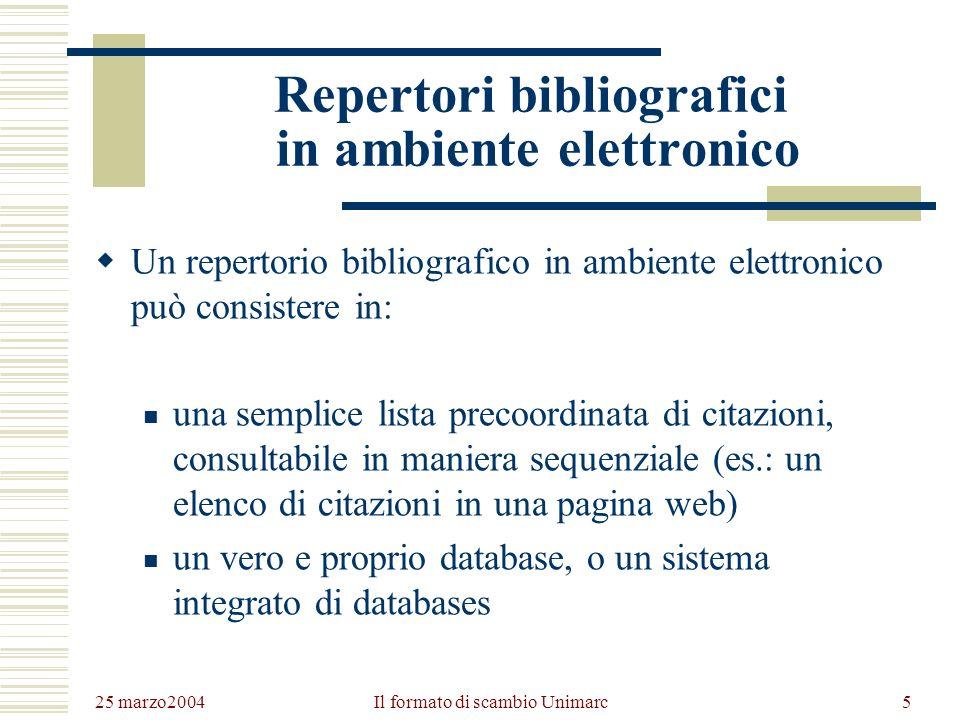 25 marzo2004 Il formato di scambio Unimarc4 Fonti secondarie e repertori bibliografici Una citazione bibliografica, un abstract o un sommario di un ar
