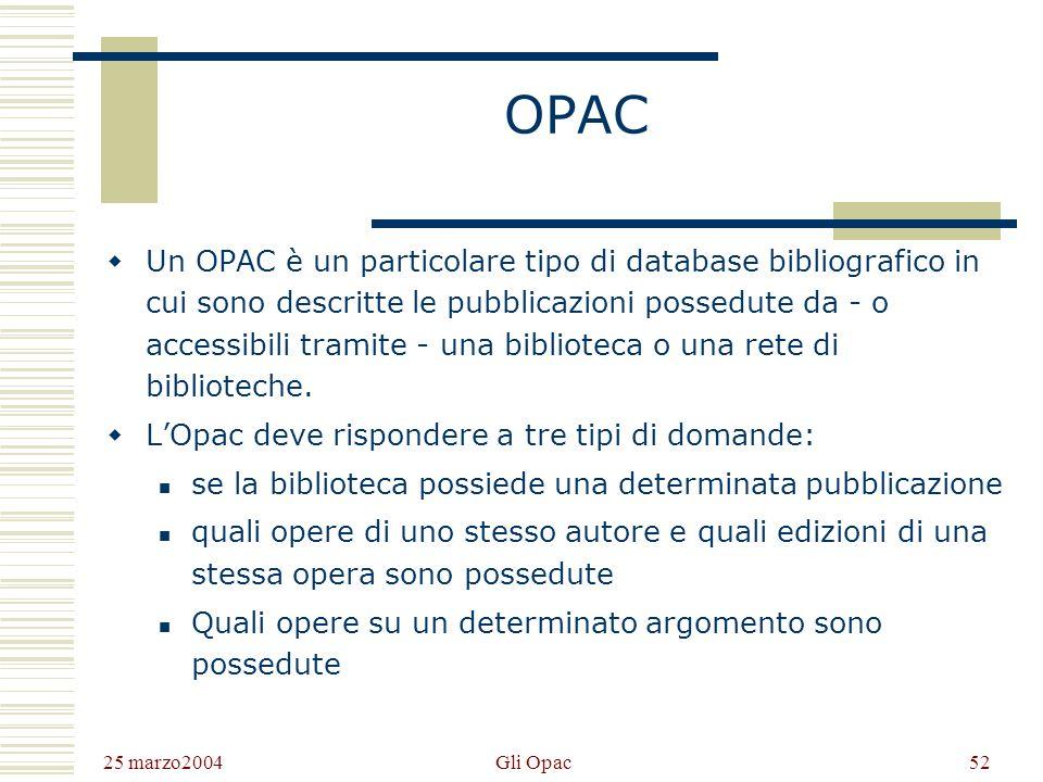 25 marzo2004 Gli Opac51 2ª parte OPAC panoramica e guida alluso
