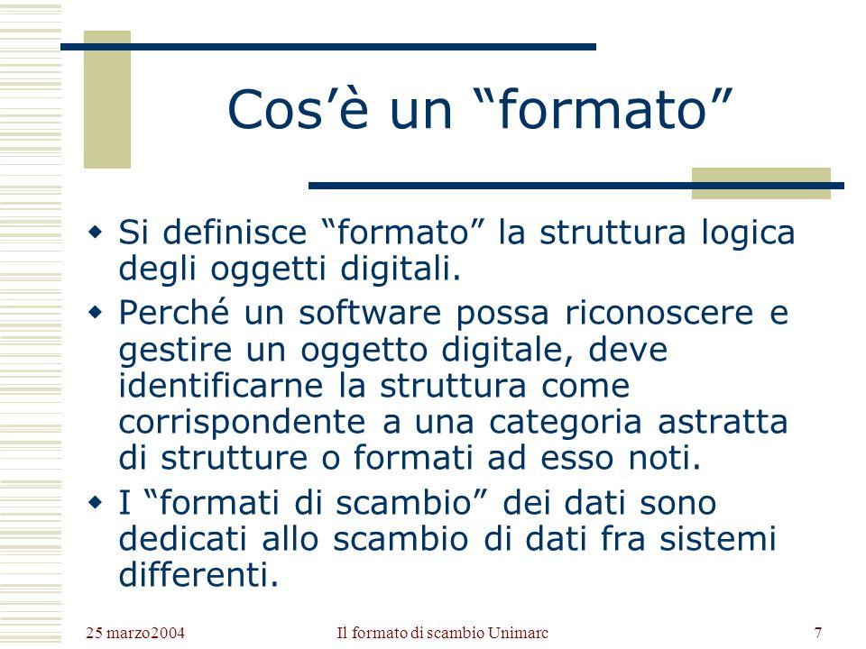 25 marzo2004 Il formato di scambio Unimarc6 Database bibliografici Un data-base è un archivio elettronico di documenti (o comunque di dati omogenei tra loro).