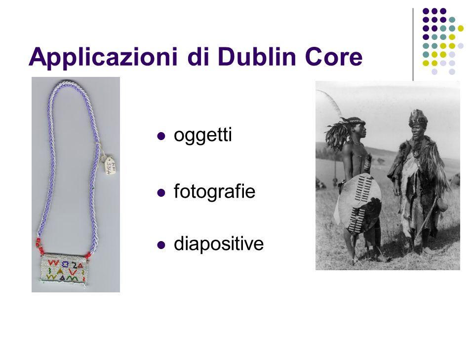 Applicazioni di Dublin Core oggetti fotografie diapositive