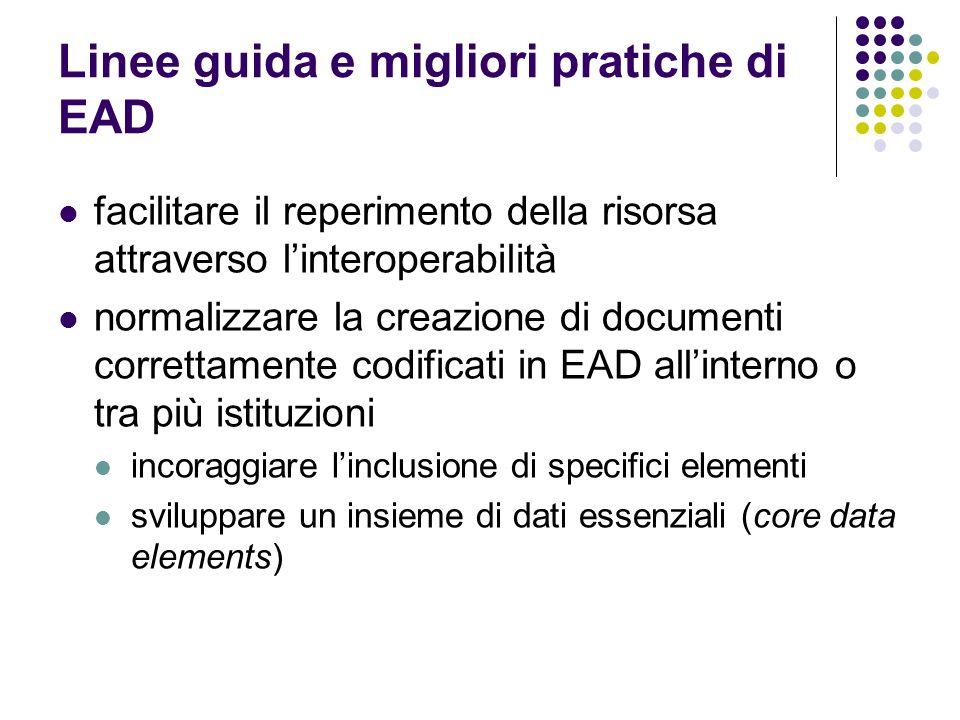 Linee guida e migliori pratiche di EAD facilitare il reperimento della risorsa attraverso linteroperabilità normalizzare la creazione di documenti cor