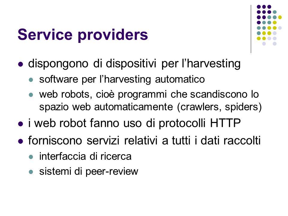 Service providers dispongono di dispositivi per lharvesting software per lharvesting automatico web robots, cioè programmi che scandiscono lo spazio w