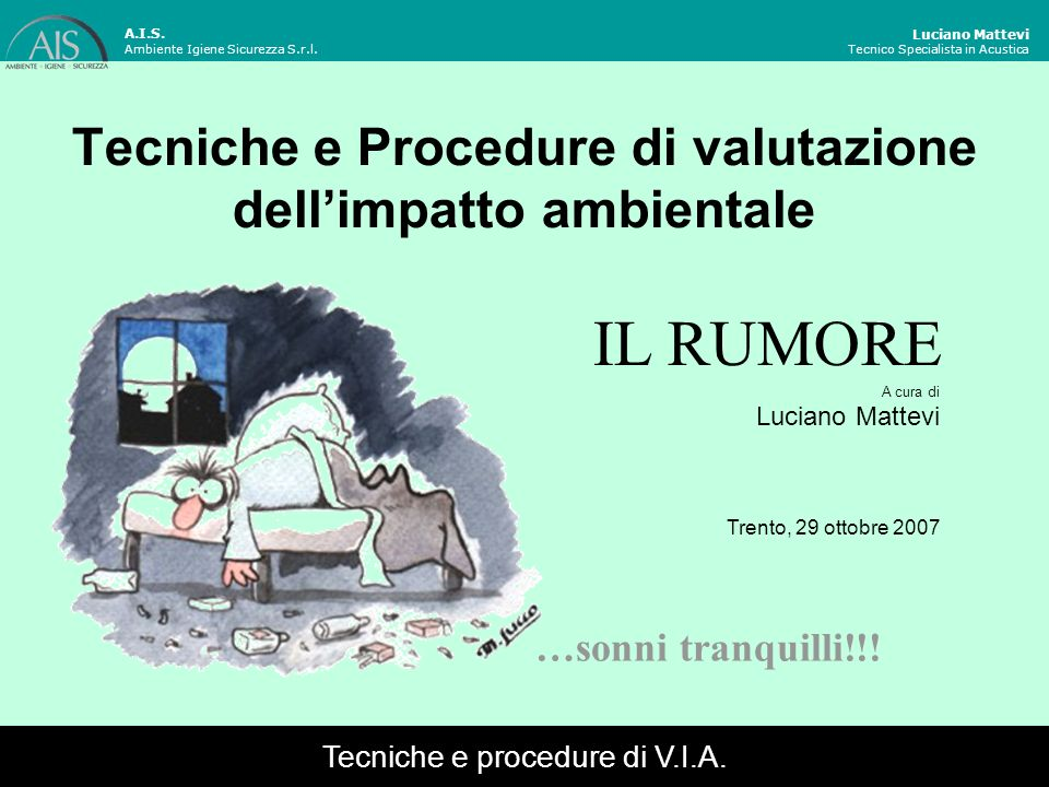 Tecniche e Procedure di valutazione dellimpatto ambientale Tecniche e procedure di V.I.A.