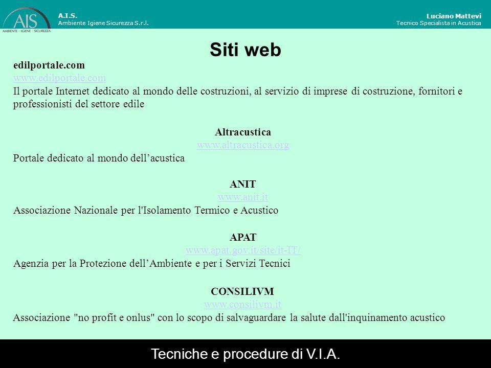 Siti web Luciano Mattevi Tecnico Specialista in Acustica edilportale.com www.edilportale.com Il portale Internet dedicato al mondo delle costruzioni,