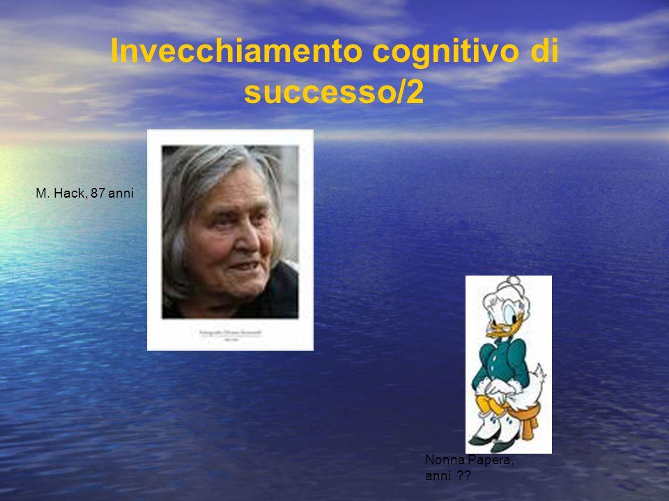M. Hack, 87 anni Invecchiamento cognitivo di successo/2 Nonna Papera, anni ??