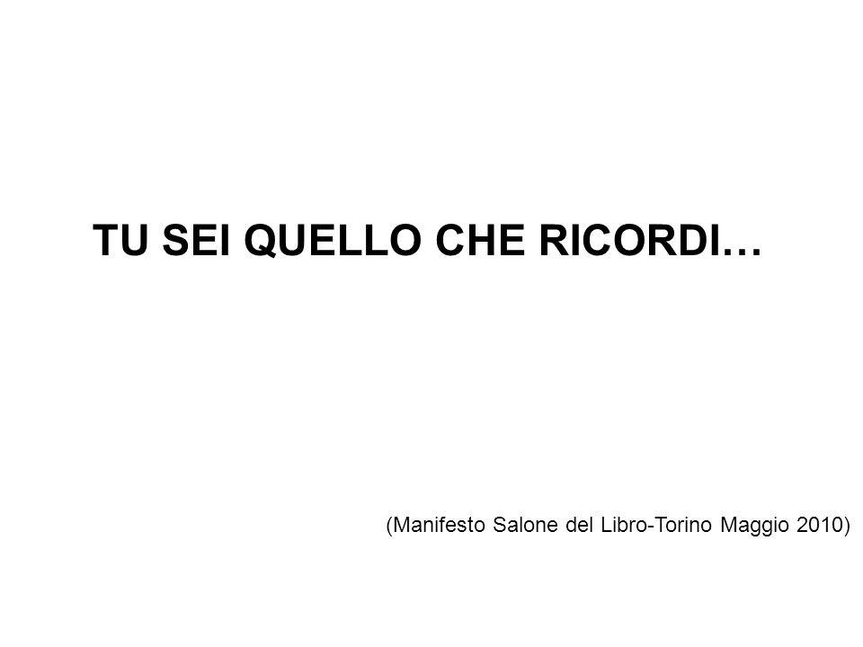 TU SEI QUELLO CHE RICORDI… (Manifesto Salone del Libro-Torino Maggio 2010)