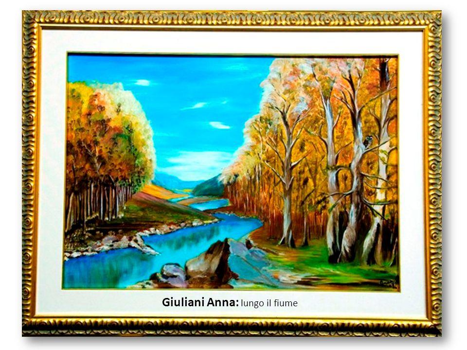 Giuliani Anna: lungo il fiume