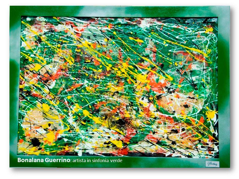 Bonalana Guerrino : artista in sinfonia verde