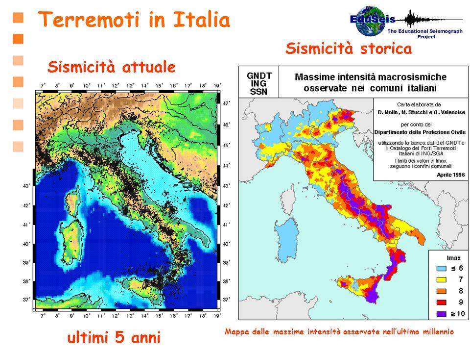 Sismicità attuale Sismicità storica Terremoti in Italia Mappa delle massime intensità osservate nellultimo millennio ultimi 5 anni