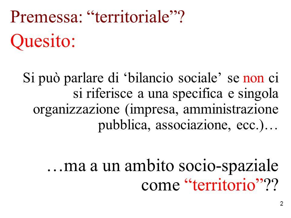 3 Sì e no No, perché la contabilità sociale presuppone una specifica responsabilità (istituzionale).