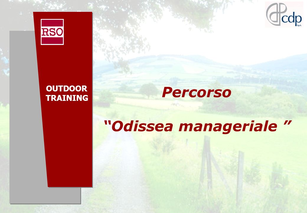 Copyright RSO ® SpA, Milano 12 OUTDOOR TRAINING Percorso Odissea manageriale