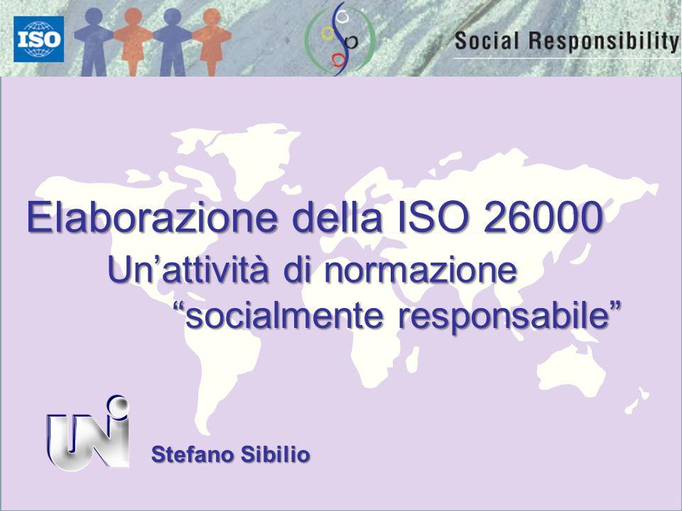 Elaborazione della ISO 26000 Unattività di normazione Unattività di normazione socialmente responsabile Stefano Sibilio