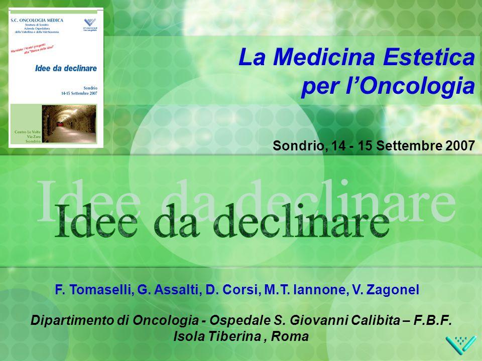 Sondrio, 14 - 15 Settembre 2007 La Medicina Estetica per lOncologia Dipartimento di Oncologia - Ospedale S.