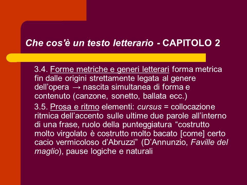 Che cos'è un testo letterario - CAPITOLO 2 3.4. Forme metriche e generi letterari forma metrica fin dalle origini strettamente legata al genere dellop