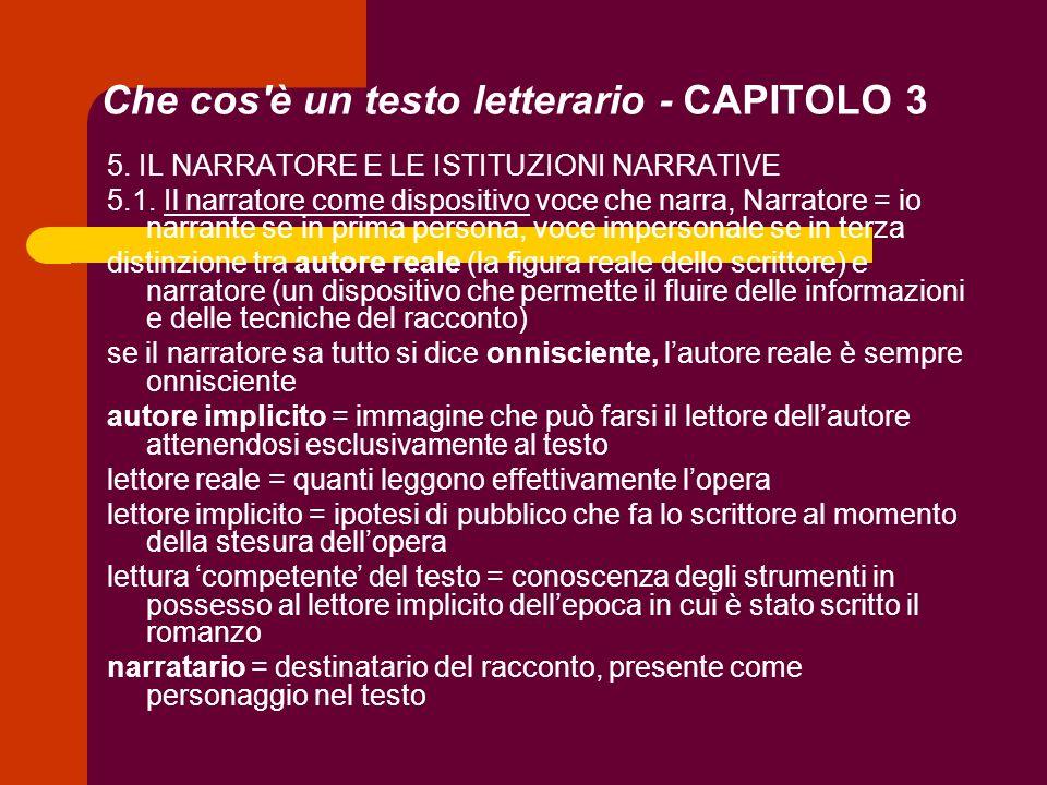Che cos'è un testo letterario - CAPITOLO 3 5. IL NARRATORE E LE ISTITUZIONI NARRATIVE 5.1. Il narratore come dispositivo voce che narra, Narratore = i