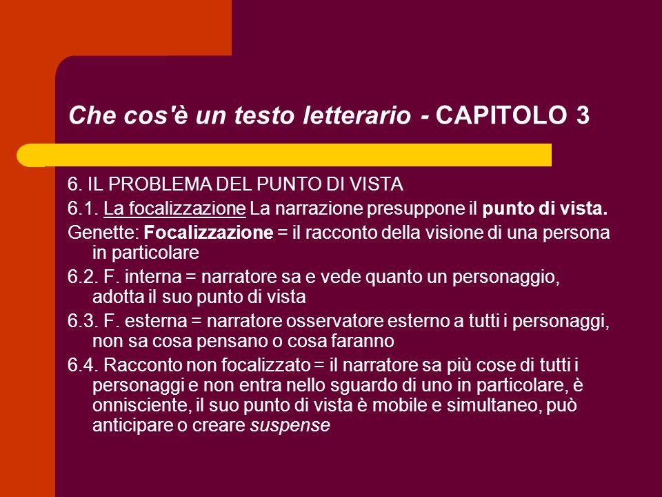 Che cos'è un testo letterario - CAPITOLO 3 6. IL PROBLEMA DEL PUNTO DI VISTA 6.1. La focalizzazione La narrazione presuppone il punto di vista. Genett