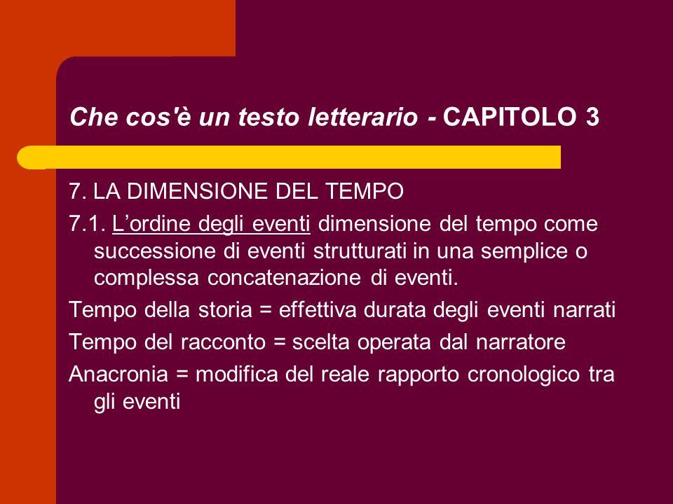 Che cos'è un testo letterario - CAPITOLO 3 7. LA DIMENSIONE DEL TEMPO 7.1. Lordine degli eventi dimensione del tempo come successione di eventi strutt