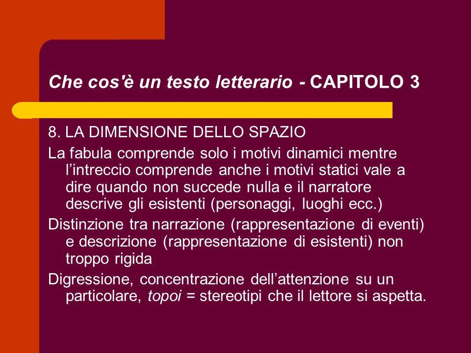 Che cos'è un testo letterario - CAPITOLO 3 8. LA DIMENSIONE DELLO SPAZIO La fabula comprende solo i motivi dinamici mentre lintreccio comprende anche