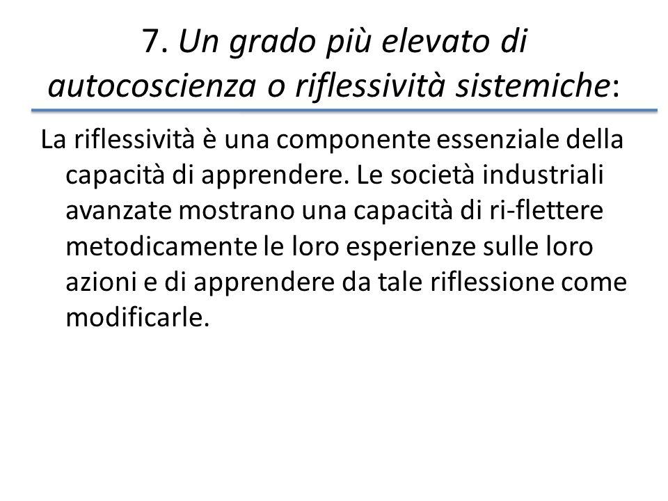 7. Un grado più elevato di autocoscienza o riflessività sistemiche: La riflessività è una componente essenziale della capacità di apprendere. Le socie
