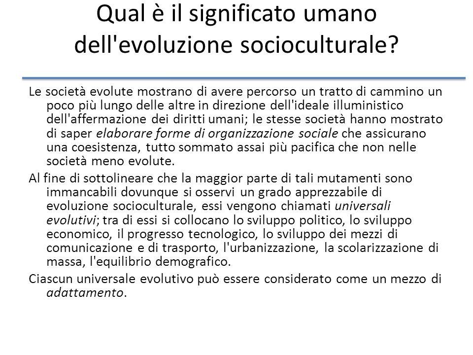 Qual è il significato umano dell evoluzione socioculturale.
