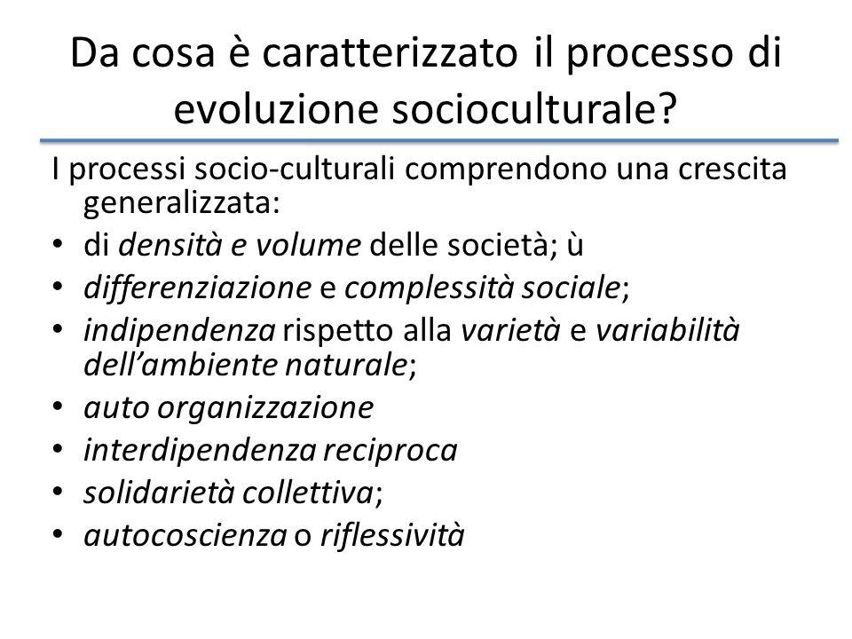 Da cosa è caratterizzato il processo di evoluzione socioculturale.