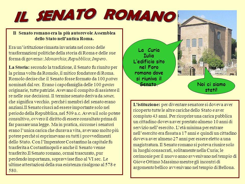 Il Senato romano era la più autorevole Assemblea dello Stato nellantica Roma. Era unistituzione rimasta invariata nel corso delle trasformazioni polit