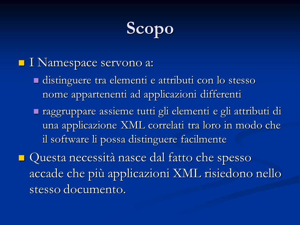 Esempi Attributo che contiene lURL del Namespace Prefisso del namespace Elemento radice del documento che specifica il namespace