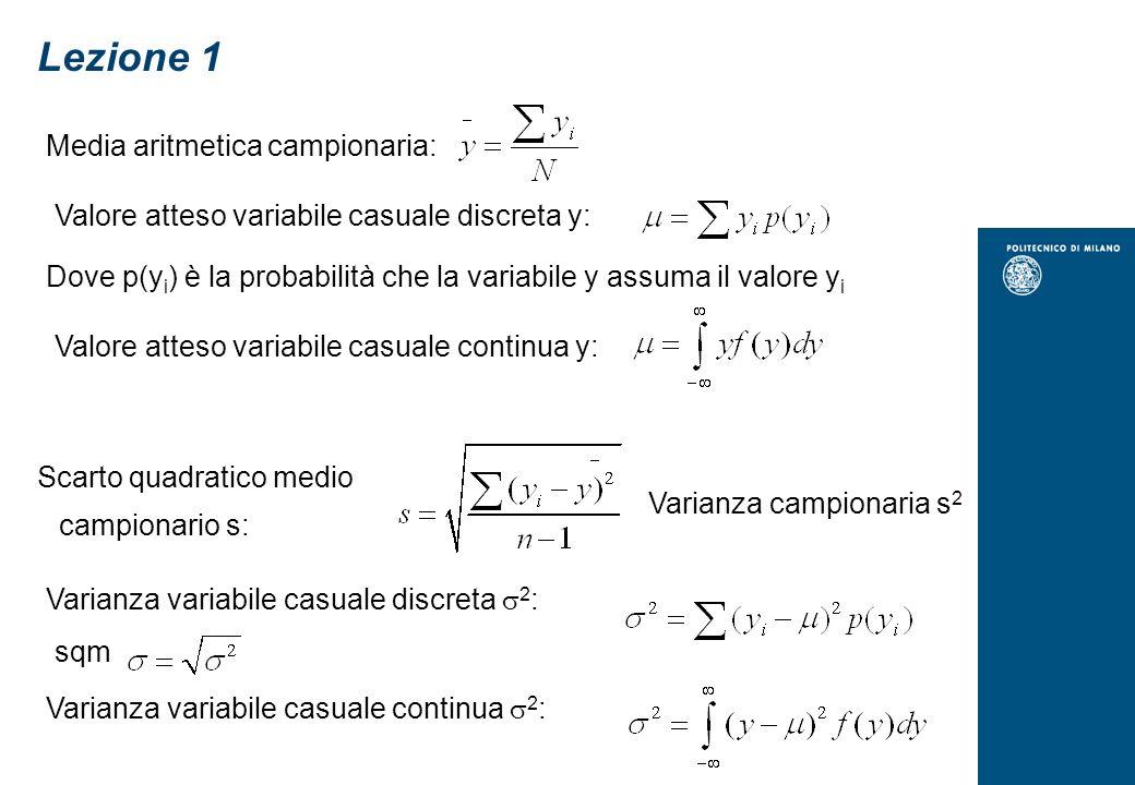 Lezione 1 Media aritmetica campionaria: Valore atteso variabile casuale discreta y: Dove p(y i ) è la probabilità che la variabile y assuma il valore