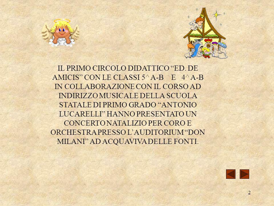 2 IL PRIMO CIRCOLO DIDATTICO ED. DE AMICIS CON LE CLASSI 5^ A-B E 4^ A-B IN COLLABORAZIONE CON IL CORSO AD INDIRIZZO MUSICALE DELLA SCUOLA STATALE DI