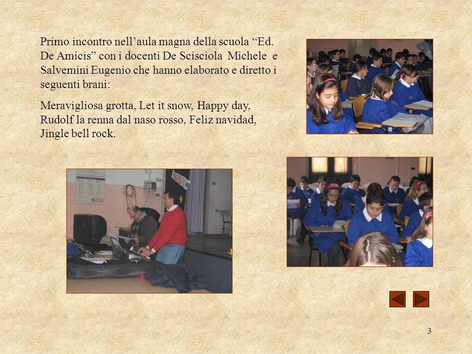 3 Primo incontro nellaula magna della scuola Ed. De Amicis con i docenti De Scisciola Michele e Salvemini Eugenio che hanno elaborato e diretto i segu