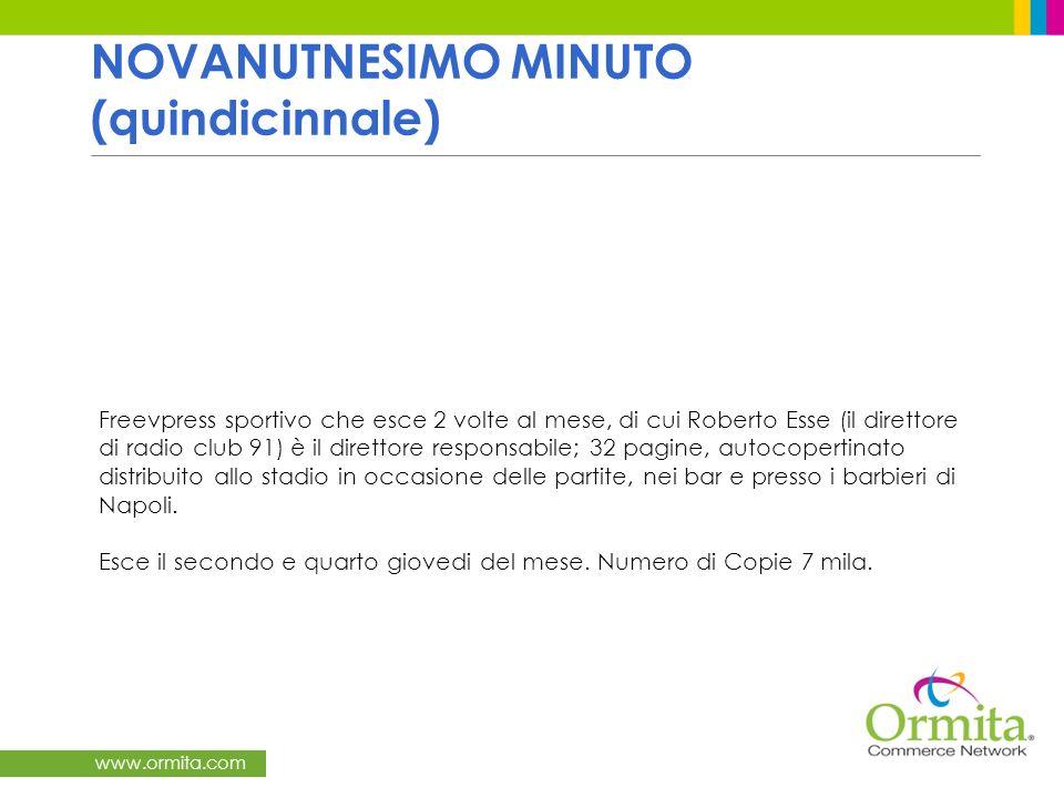 www.ormita.com NOVANUTNESIMO MINUTO (quindicinnale) Freevpress sportivo che esce 2 volte al mese, di cui Roberto Esse (il direttore di radio club 91)