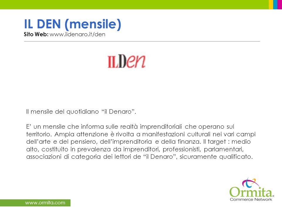 www.ormita.com IL DEN (mensile) Sito Web: www.ildenaro.it/den Il mensile del quotidiano il Denaro. E un mensile che informa sulle realtà imprenditoria