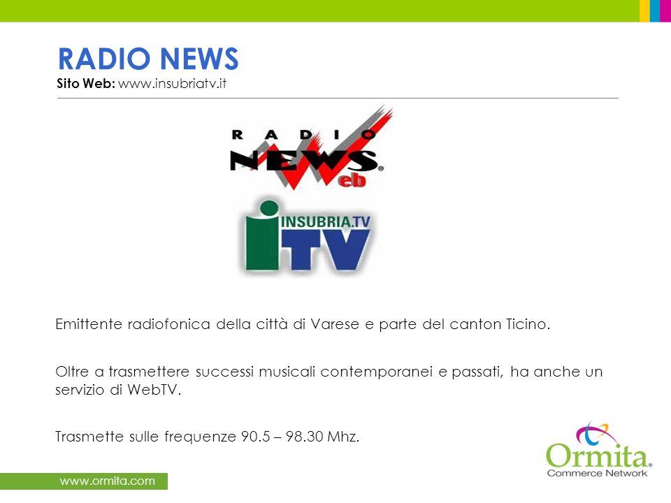 www.ormita.com GAMMA RADIO Sito Web: www.gammaradio.it Gamma Radio è la radio antologia della bella musica internazionale dagli anni ´70 ad oggi, supportata e garantita da un´ottima illuminazione sui territori coperti.