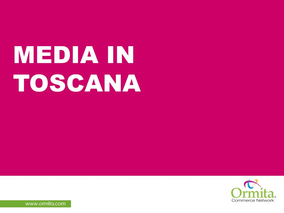 www.ormita.com MEDIA IN TOSCANA